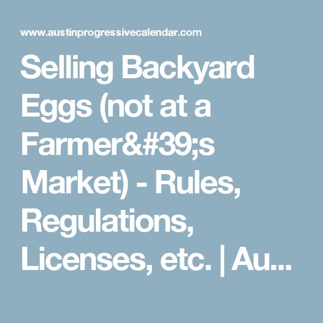 Selling Backyard Eggs (not at a Farmer's Market) - Rules, Regulations, Licenses, etc. | Austin Progressive Calendar