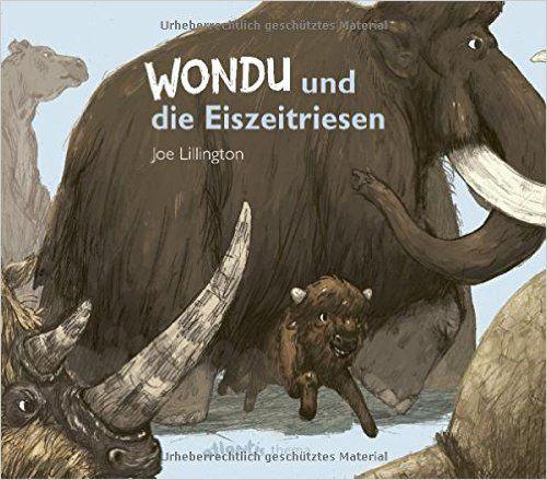 'Wondu und die Eiszeitriesen' - Die Megafauna der Eiszeit toll vorgestellt.