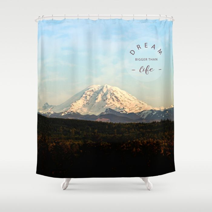 Dream Bigger Than Life Shower Curtain Landscape Mountain Mt Rainier Washington Nature Outdoors T Curtains Contemporary Shower Shower Curtain