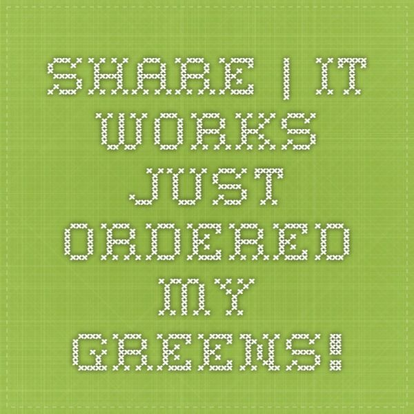 Share | It Works Just ordered my greens!
