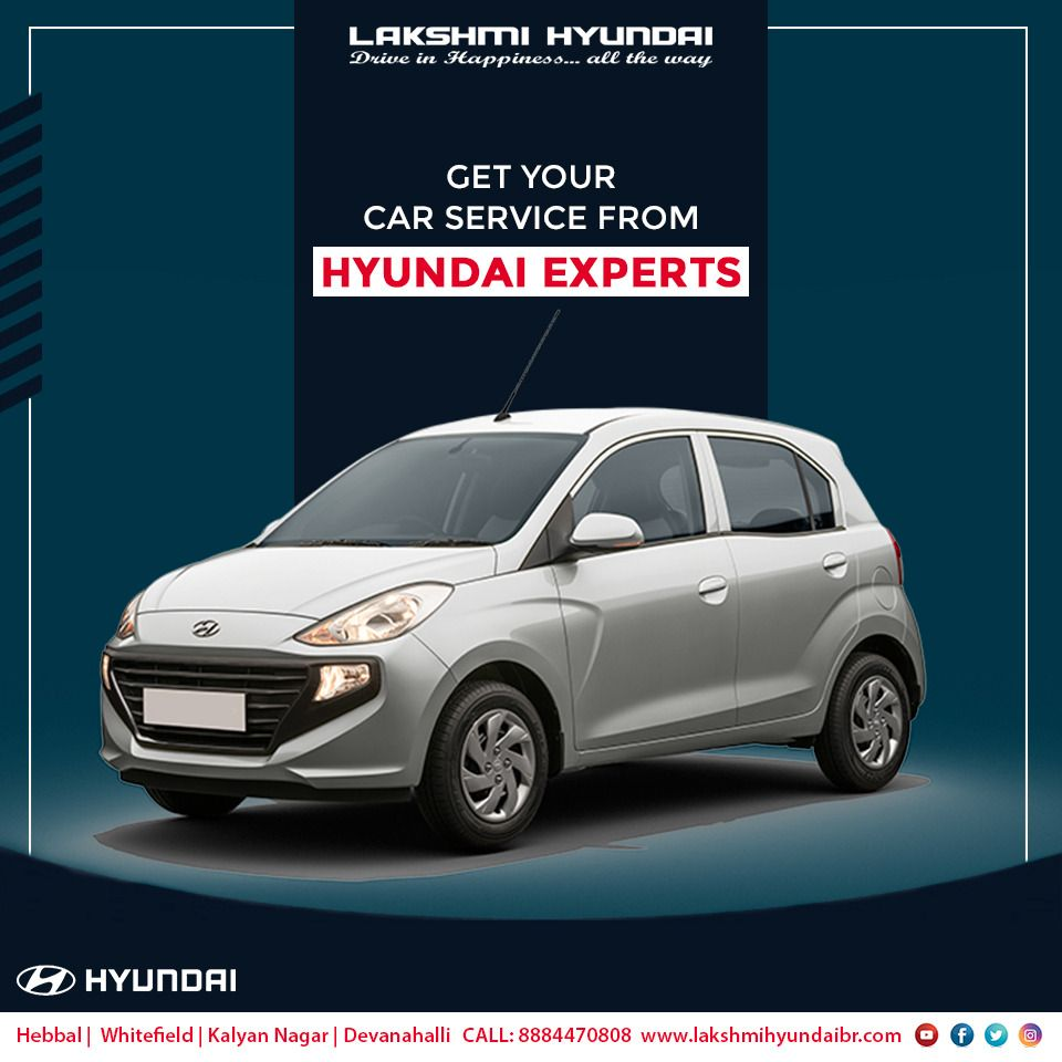Get Your Car Service From Hyundai Experts Hyundai Hyundai Cars Car