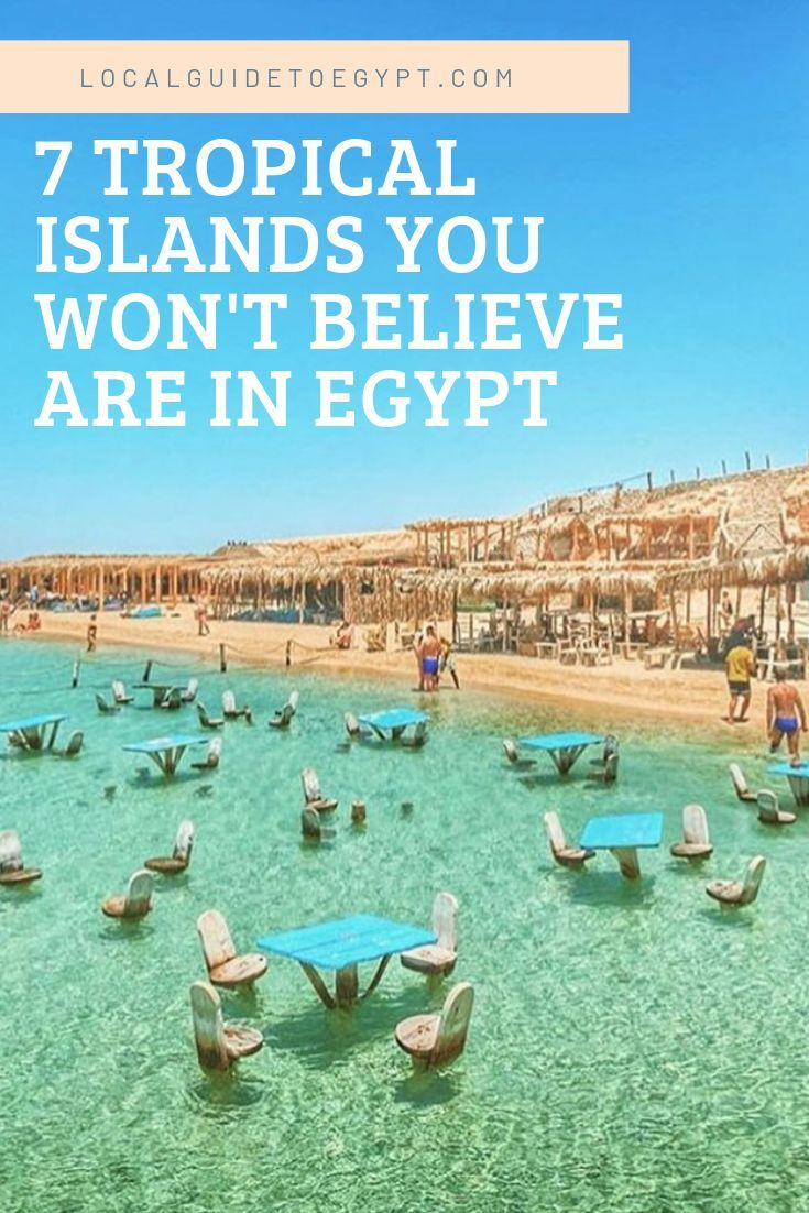 Yes Egypt Has Tropical Islands And These Are Some Of Our Favorites Egypt Egypt Egypt Travel Hurghada Egypt Egypt