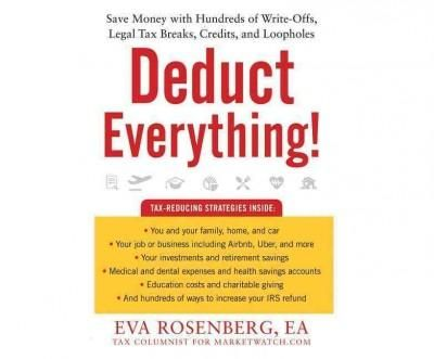 Deduct Everything! Save Money With Hundreds of Write-Offs, Legal
