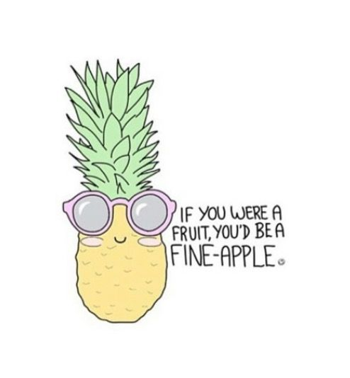 Cute Food Quotes Tumblr: You'ld Be A Fine-apple …