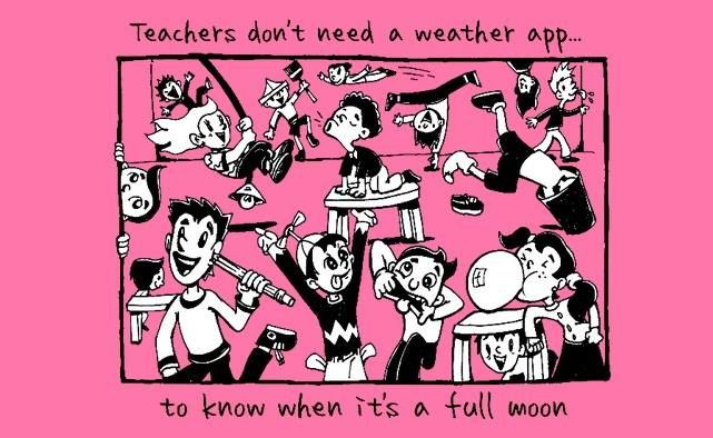 Teachers Full Moon Day Teacher Quotes Funny Teacher Humor Teaching Humor