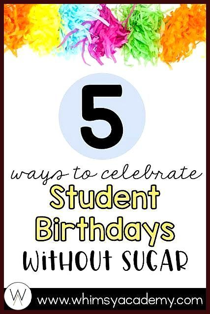 Classroom birthdays can be so fun to celebrate Here are 5 ideas for celebrating student birthdays t