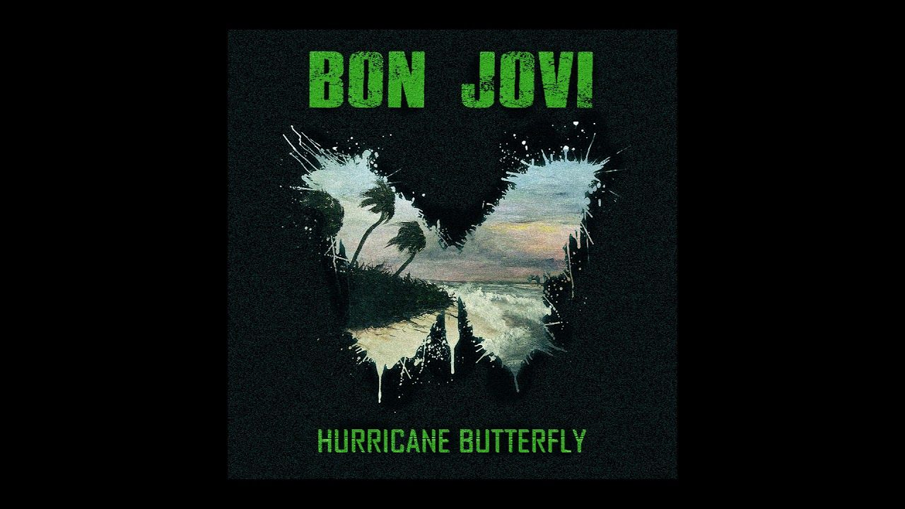 Bon Jovi Hurricane Butterfly New Song 2019 With Images