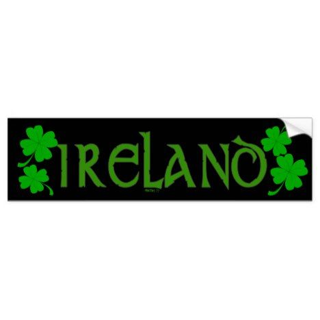 Ireland 10 bumper sticker stpatricksday bumper stickers