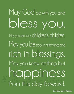Irish Wedding Blessing This Is Just About My Prayer Everyday For Every Single Person I