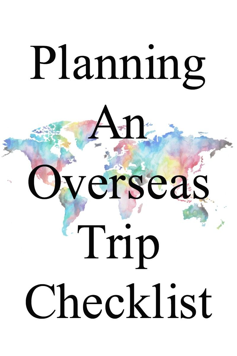 Planning An Overseas Trip Checklist   In this blog post you can ...
