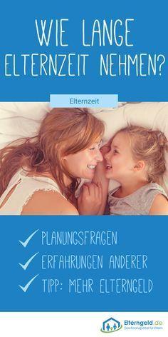 Wir gehen auf die Frage ein, wie lange Sie Elternzeit nehmen und Planu geben sollten ...   - Baby -...