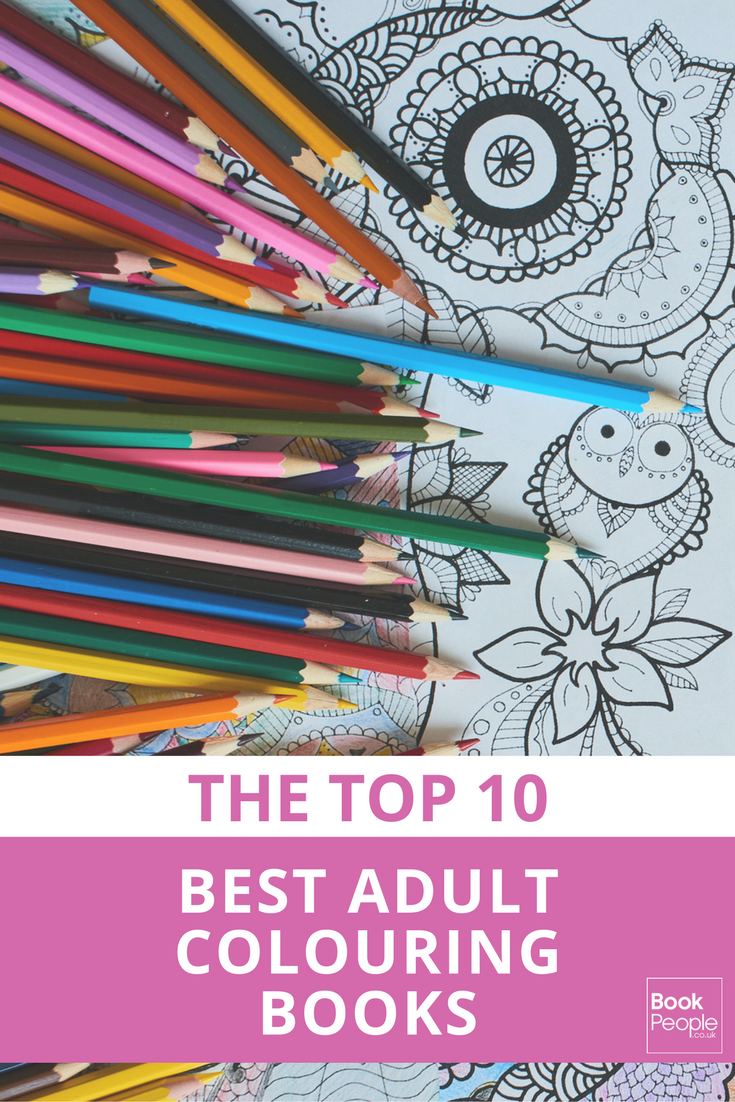The Top 10 Best Adult Colouring Books That Prove Colouring Is Not Just For Children In 2019 Coloring Books Adult Coloring Books