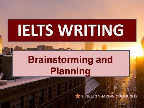 Ielts writing band 8| How to brainstorm and plan