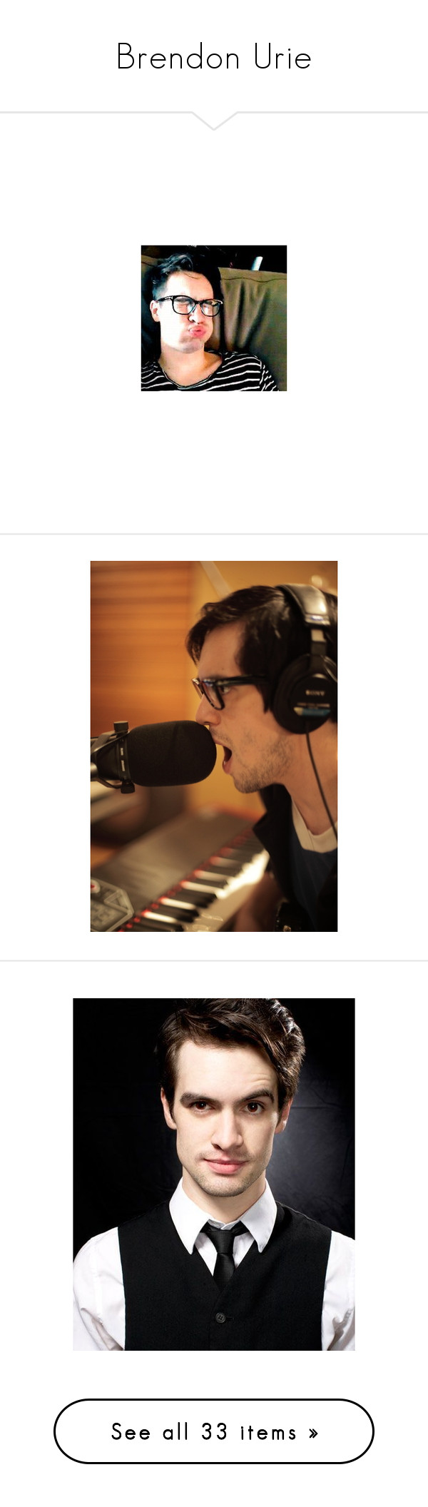 """""""Brendon Urie"""" by no-judge-zone ❤ liked on Polyvore featuring panic at the disco, pictures - brendon urie, people, bands, pictures, fandom related, boys, photo, brendon urie and brendon"""