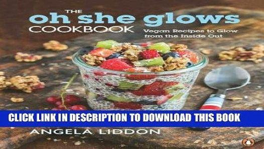 Pdf the oh she glows cookbook vegan recipes to glow from the pdf the oh she glows cookbook vegan recipes to glow from the inside forumfinder Gallery