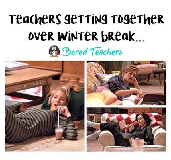 winter break memes bored teachers 2