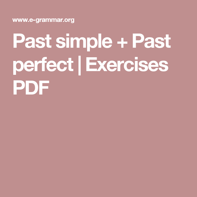 Past simple + Past perfect | Exercises PDF | ESL teens