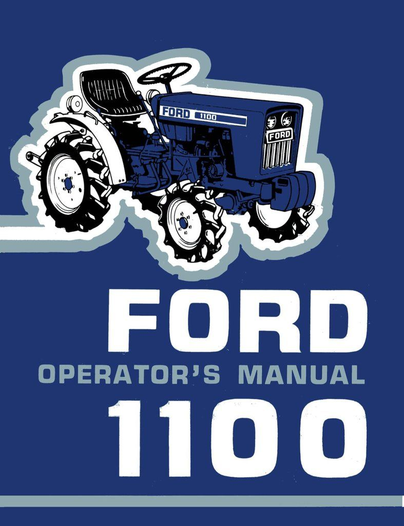 Ford 1100 Tractor Operator S Manual Tractors Ford Tractors Ford