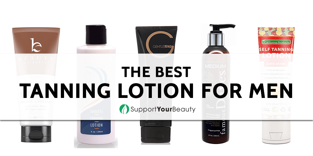 The Best Tanning Lotion for Men 2019 Reviews & Top Picks
