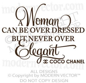 Coco Chanel Quote Never over elegant