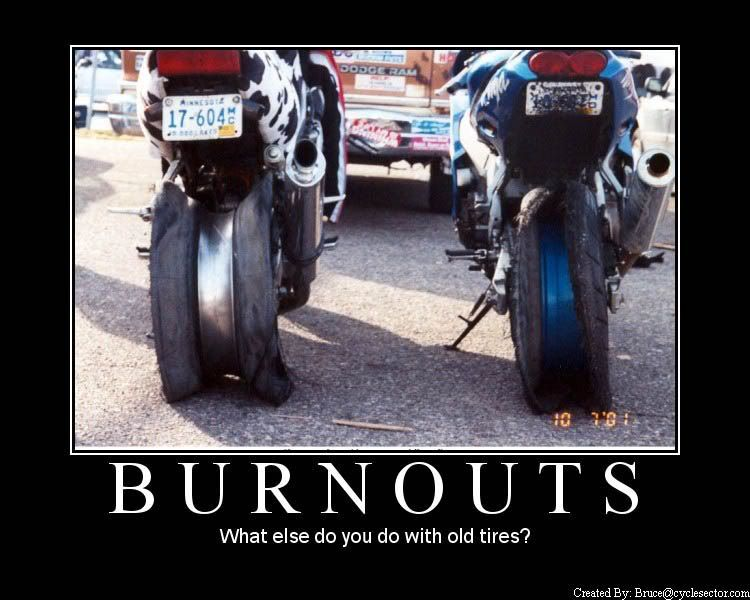 Burnouts Funny Motorcycle Motivation Poster Motorcycle Humor Bike Quotes Dirt Bike Quotes