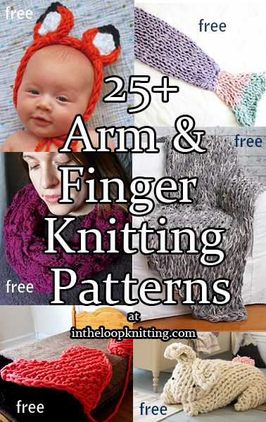 Knitting Patterns for Arm Knitting and Finger Knitting. No