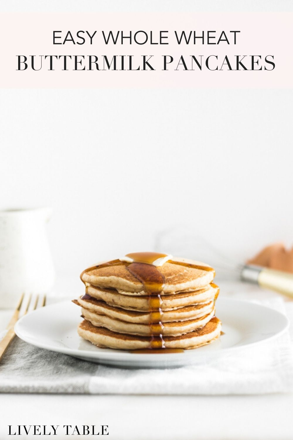 Healthy Whole Wheat Buttermilk Pancakes Recipe In 2020 Breakfast Brunch Recipes Buttermilk Pancakes Recipes