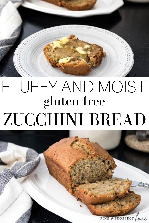 Fluffy And Moist Gluten Free Zucchini Bread Pine And Prospect Home Recipe In 2020 Gluten Free Zucchini Bread Gluten Free Zucchini Zucchini Bread