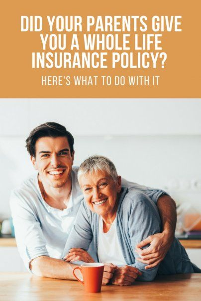 Did Your Parents Give You a Whole Life Insurance Policy ...