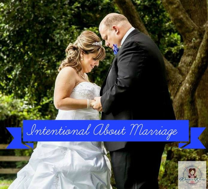 Intentional About Marriage - Women of Worship