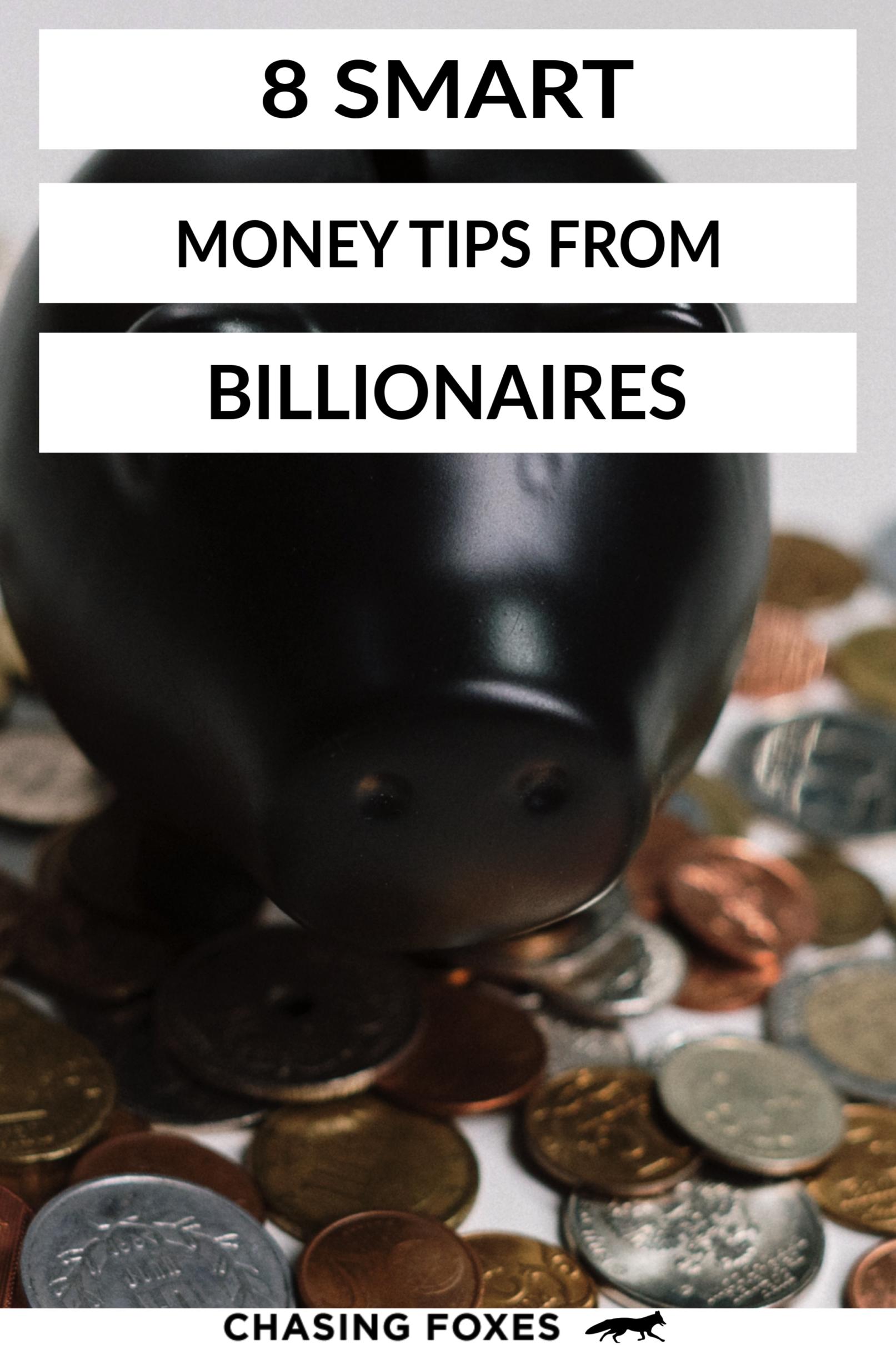 8 Smart Money Tips From Billionaires In