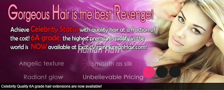 Clip in extensions is accessible easily in the business and can be purchased without any hassles. The best place to purchase Cheap Remy Hair Extensions is from the Internet because you have a considerable measure of assortment right on your desktop regarding the kind of Cheap Clip in Hair Extensions you need. Just remember to request for natural Remy Hair Extensions Clip In and you will be ready. http://www.exoticvirginhumanhair.com