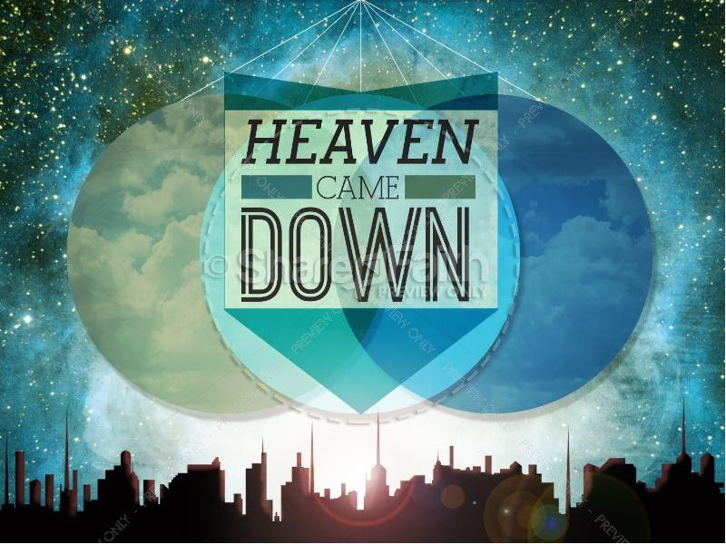 Heaven Came Down Powerpoint Sermon For Easter  Church Stage