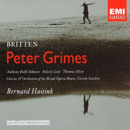 BRITTEN, B.: Peter Grimes [Opera] (Rolfe-Johnson, Lott, T. Allen, Covent Garden Royal Opera House Chorus and Orchestra, Haitink) - Naxos Music Library. UConn access.
