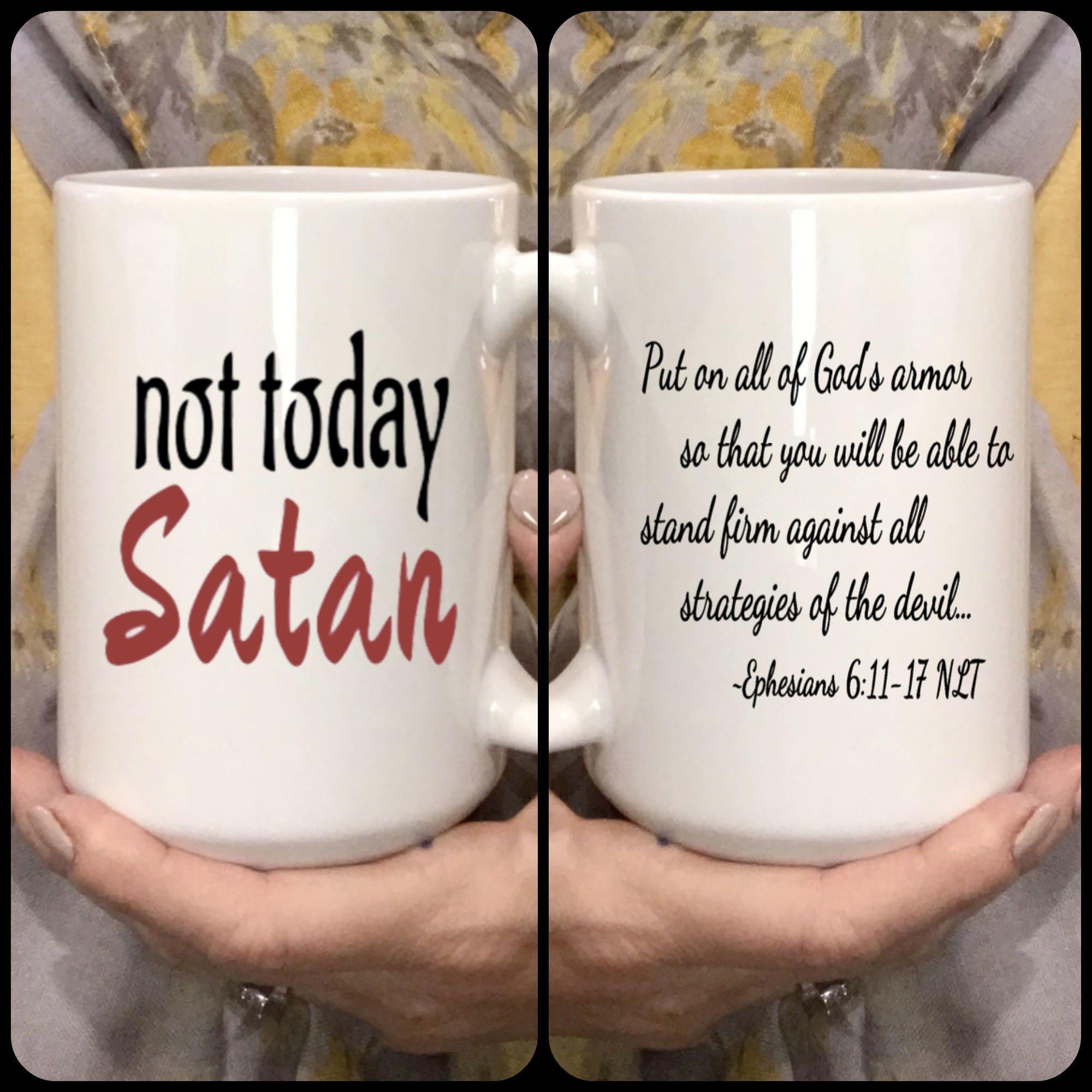 Not Today Satan Coffee Cup mug, War Room coffee mug