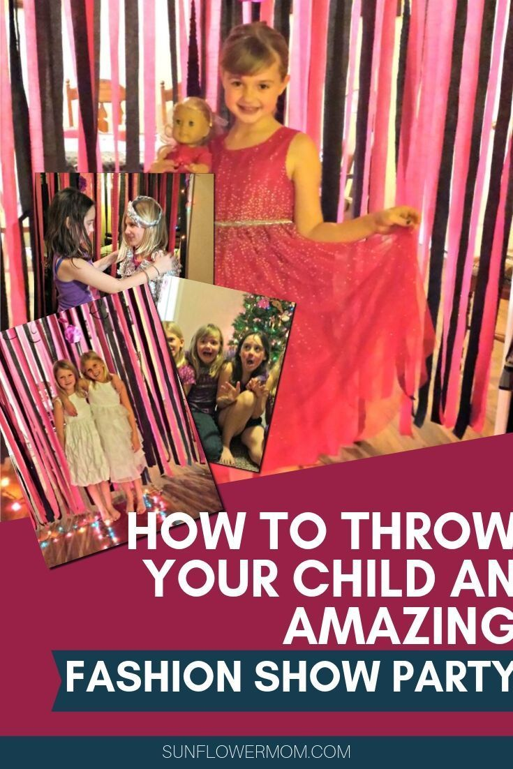 How to Throw an Awesome Girls Fashion Show Birthday Party