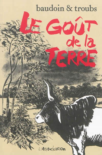 Couverture Le Gout De La Terre Ed L Association