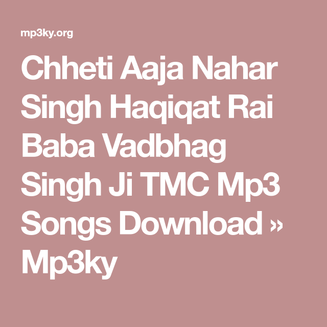 Chheti Aaja Nahar Singh Haqiqat Rai Baba Vadbhag Singh Ji Tmc Mp3 Songs Download Mp3ky Mp3 Song Download Mp3 Song Download