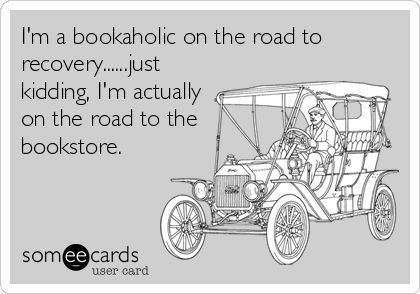 I'm a bookaholic on the road to recovery...just kidding, I'm ...