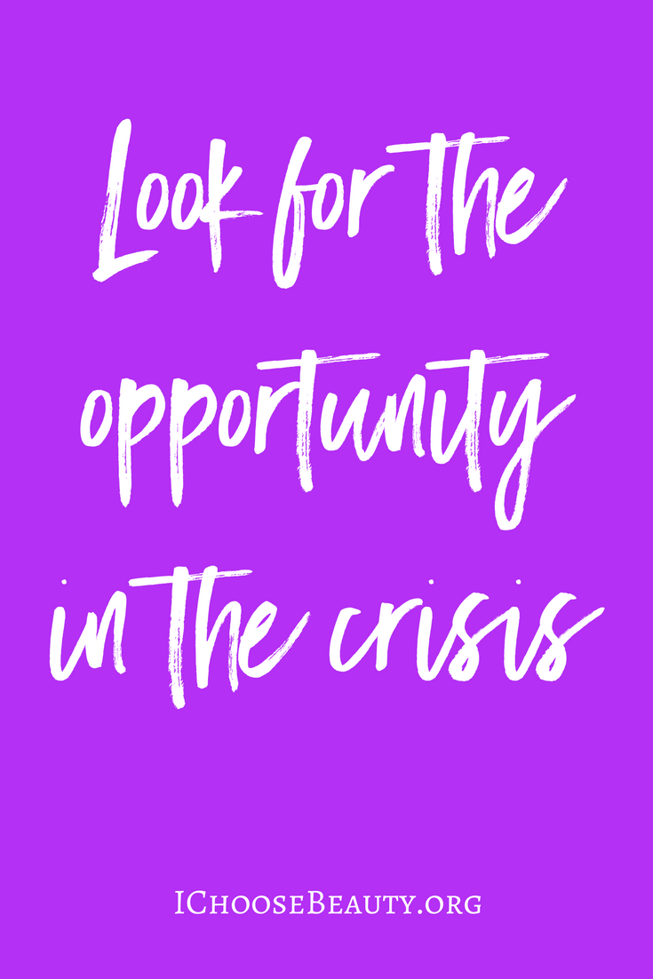 Look For The Opportunity In The Crisis Good Life Quotes Quotes Positive Quotes
