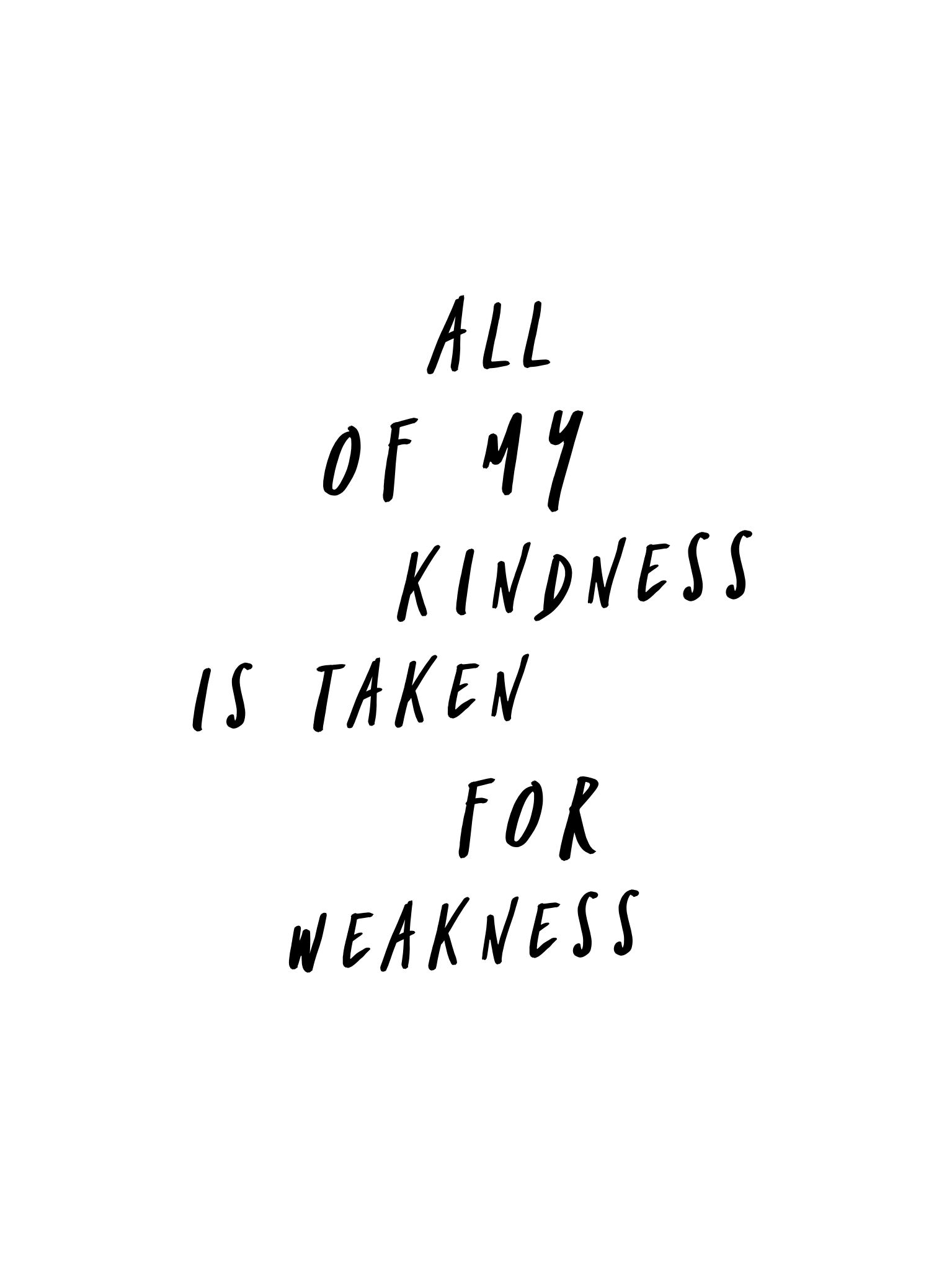 All of my kindness is taken for weakness Rihanna feat