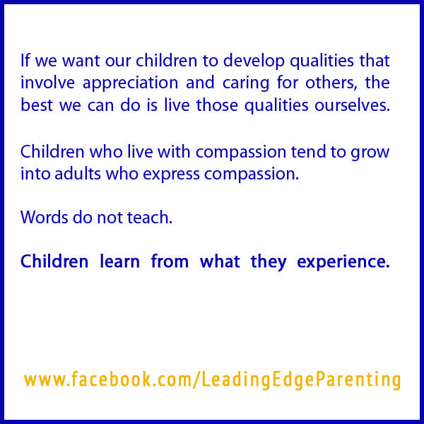 Excerpted from an article, read more here: http://www.sanditeaches.com/2013/08/raising-a-compassionate-child/