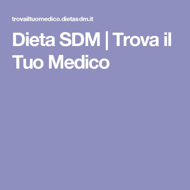 Dieta Sdm Trova Il Tuo Medico Dieta Medico Benessere