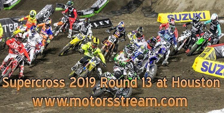 Supercross 2019 Round 13 at Houston Live stream Round 13