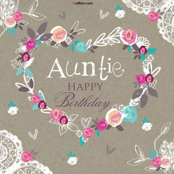 Wonderful E Card Birthday Wishes For Dear Aunt Happy Birthday Aunt Happy Birthday Auntie Happy Birthday Wishes Aunt