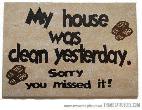 You Re A Day Late Cleaning Quotes Funny Funny Quotes Clean House