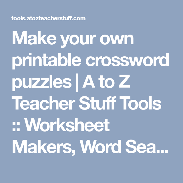 Make your own printable crossword puzzles   A to Z Teacher Stuff ...