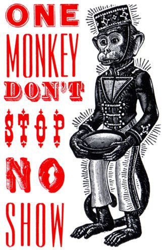 Yee Haw Industries One Monkey Dont Stop No Show Reigning Quotes