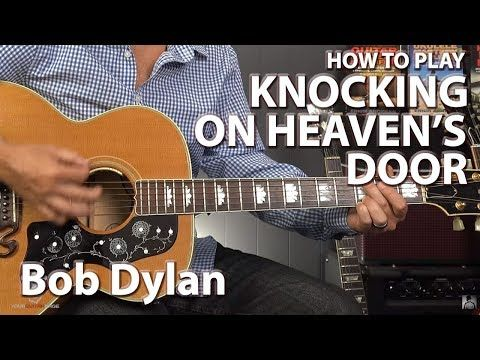 Knocking On Heavens Door By Bob Dylan Guitar Lesson Youtube