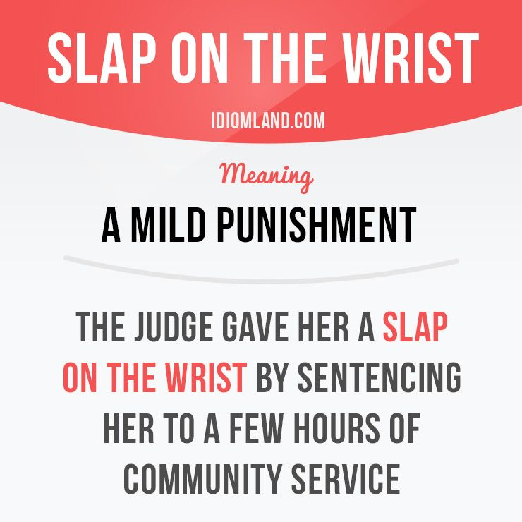 Idiom Slap on the wrist - a mild punishment Example The judge - fresh english letter report format